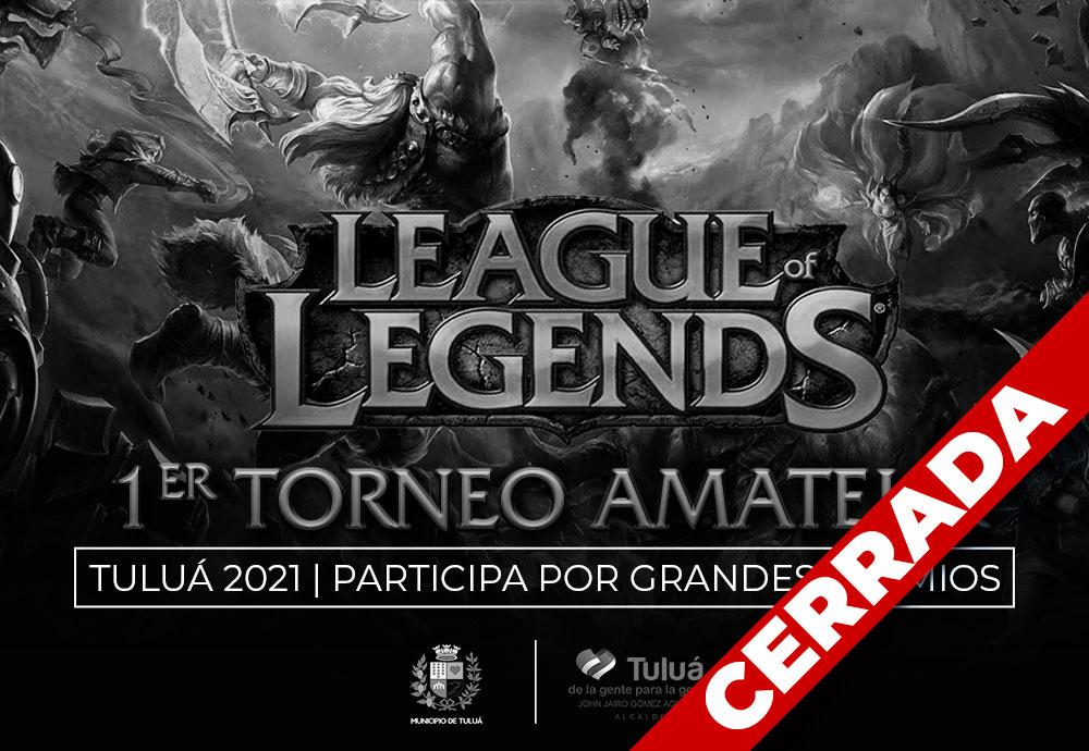 Inscripción torneo Amateur (lol) League Of Legends 2021